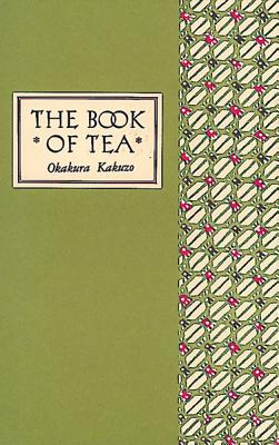 Book of Tea By Okakura, Kakuzo