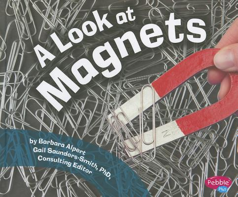 A Look at Magnets By Alpert, Barbara