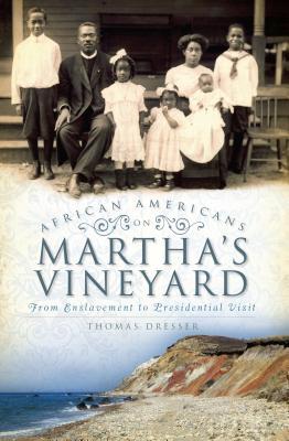 African Americans on Martha's Vineyard By Dresser, Tom